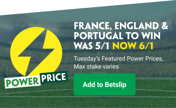 win 6/1 for France, England & Portugal
